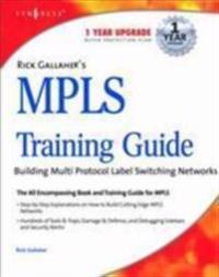 Rick Gallahers MPLS Training Guide