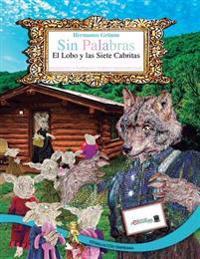 Sin Palabras-El Lobo y Las Siete Cabritas: Estimulacion Temprana