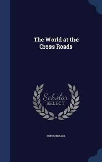 The World at the Cross Roads