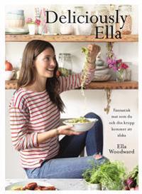 Deliciously Ella : härliga ingredienser och fantastisk mat som du och din kropp kommer att älska