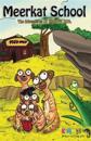 Meerkat School: The Adventures of Kimmys Zoo