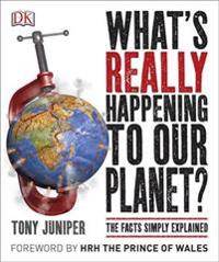 Whats really happening to our planet? - the facts simply explained