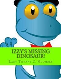 Izzy's Missing Dinosaur!: Izzy's Easy School