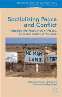 Spatializing Peace and Conflict