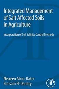 Integrated Management of Salt Affected Soils in Agriculture