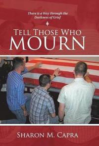 Tell Those Who Mourn