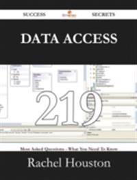 Data Access 219 Success Secrets - 219 Most Asked Questions On Data Access - What You Need To Know