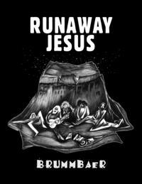 Runaway Jesus