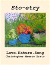 Sto-etry: Love. Nature. Song