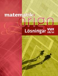 Matematik Origo 1b/1c vux Lösningshäfte