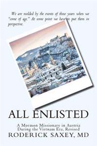 All Enlisted: A Mormon Missionary in Austria During the Vietnam Era, Revised