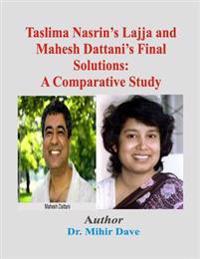 Taslima Nasrin's Lajja and Mahesh Dattani's Final Solutions: A Comparative Study