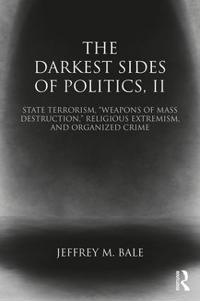 The Darkest Side of Politics