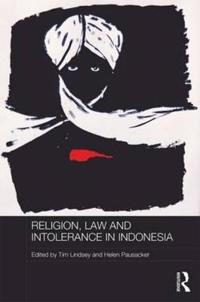Religion, Law and Intolerance in Indonesia