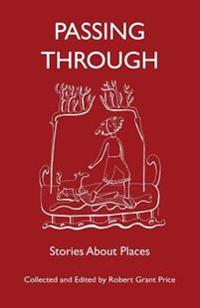 Passing Through: Stories about Places