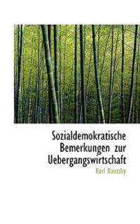 Sozialdemokratische Bemerkungen Zur Uebergangswirtschaft