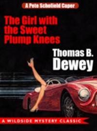 Girl with the Sweet Plump Knees: A Pete Schofield Caper