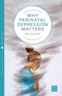 Why Perinatal Depression Matters