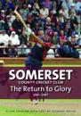 Somerset county cricket club - the return to glory 2001-2007