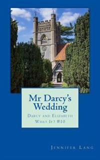 MR Darcy's Wedding: Darcy and Elizabeth What If? #10