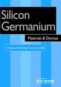 Silicon Germanium Materials and Devices