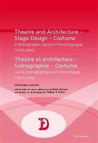 Theatre and Architecture-stage Design-costume/Theatre Et Architecture-scenographie-costume
