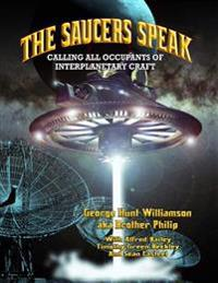 The Saucers Speak: Calling All Occupants of Interplanetary Craft