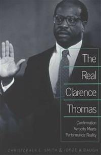 The Real Clarence Thomas: Confirmation Veracity Meets Performance Reality
