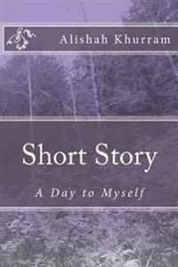 Short Story: A Day to Myself