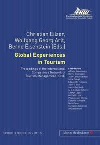 Global Experiences in Tourism: Proceedings of the International Competence Network of Tourism Management (Icnt)