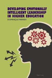 Developing Emotionally Intelligent Leadership in Higher Education