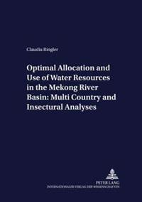 Optimal Allocation And Use Of Water Resources In The Mekong River Basin