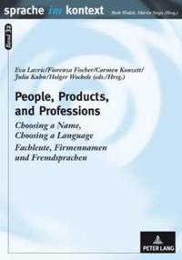 People, Products, and Professions / Fachleute, Firmennamen Und Fremdsprachen