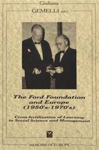 The Ford Foundation and Europe (1950's-1970's): Cross-Fertilization of Learning in Social Science and Management