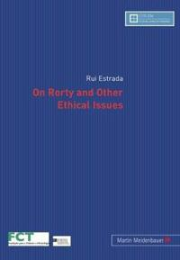 On Rorty and Other Ethical Issues