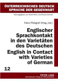 Englischer Sprachkontakt in Den Varietaten Des Deutschen / English in Contact With Varieties of German