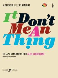 Tt Don't Mean a Thing: 10 Jazz Standards for Alto Saxophone [With CD (Audio)]