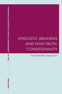 Linguistic Meaning and Non-Truth-Conditionality