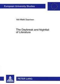 The Daybreak and Nightfall of Literature