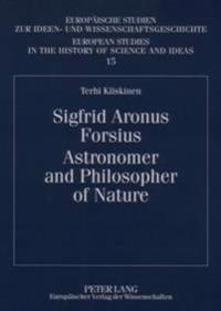 Sigfrid Aronus Forsius. Astronomer and Philosopher of Nature