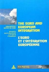 The Euro And European Integration/l'euro Et L'integration Europeenne