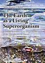 The Earth as a Living Superorganism