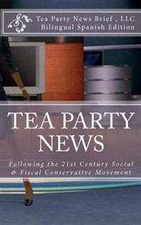 Tea Party News Following the 21st Century Social & Fiscal Conservative Movement: Tras El Siglo 21 Movimiento Conservador Social y Fiscal