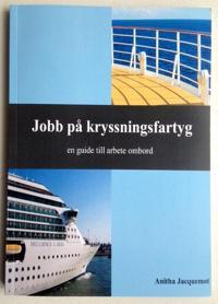 Jobb på kryssningsfartyg : en guide till arbete ombord