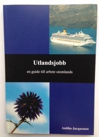 Utlandsjobb : en guide till arbete utomlands