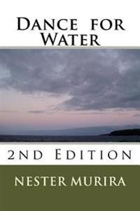 Dance for Water: 2nd Edition