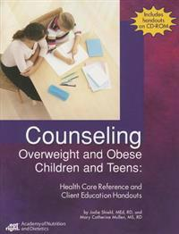 Counseling Overweight Children and Teens: Health Care Reference and Client Education Handouts