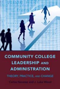 Community College Leadership and Administration