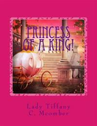 Princess of a King!: Izzy's Heart Series!