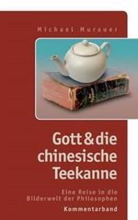 Kommentarband Zu Gott Und Die Chinesische Teekanne